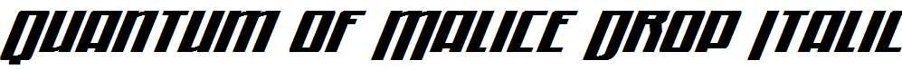 Quantum-of-Malice-Drop-Italic