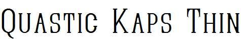 Quastic-Kaps-Thin