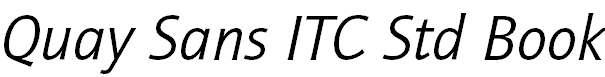 Quay Sans ITC Std Book Italic