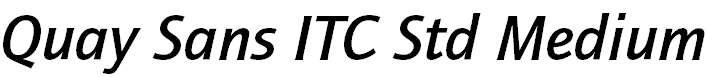 Quay Sans ITC Std Medium It