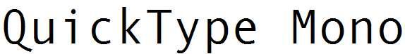 QuickType-Mono