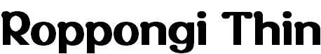 Roppongi-Thin
