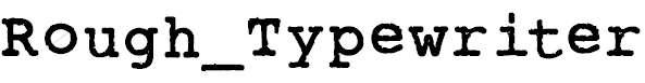 Rough_Typewriter-Bold