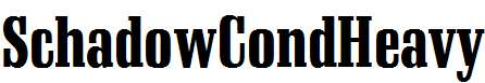 SchadowCondHeavy-Regular