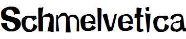 Schmelvetica
