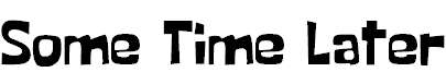 Some-Time-Later