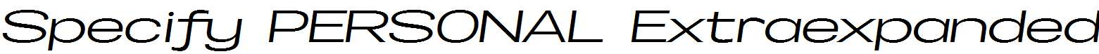 Specify-PERSONAL-Extraexpanded-Medium-Italic