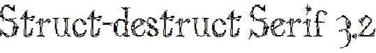 Struct-destruct-Serif-3.2-Regular