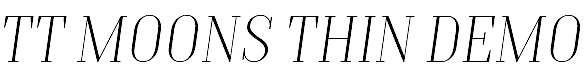 TTMoonsThinDEMO-Italic