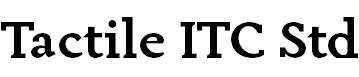 Tactile ITC Std Bold