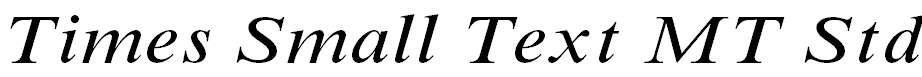 TimesSmallTextMTStd-Italic