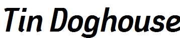 Tin-Doghouse-Italic