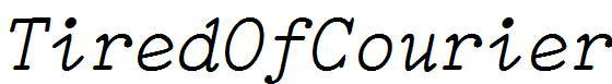 TiredOfCourier-Italic