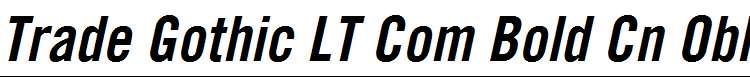 Trade-Gothic-LT-Com-Bold-Condensed-No.20-Oblique