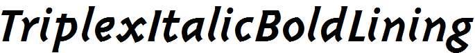 TriplexItalicBoldLining-Bold-Italic
