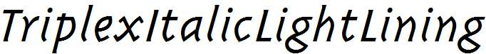 TriplexItalicLightLining-Italic