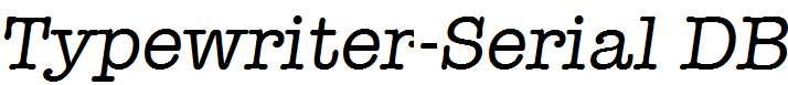 Typewriter-Serial-RegularItalic-DB
