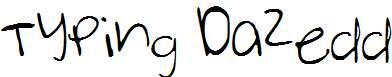 Typing-Dazedd