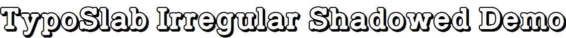 TypoSlab-Irregular-Shadowed-Demo
