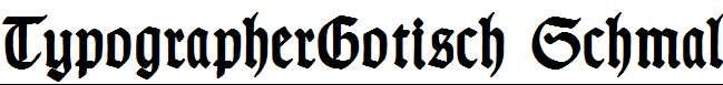 TypographerGotisch-Schmal-Bold