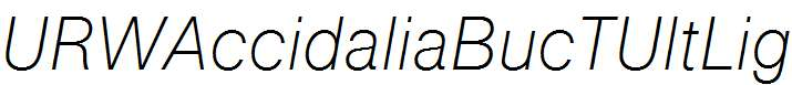 URWAccidaliaBucTUltLig-Italic