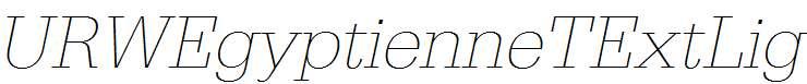 URWEgyptienneTExtLig-Oblique