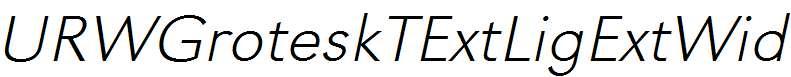 URWGroteskTExtLigExtWid-Oblique