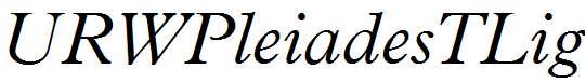 URWPleiadesTLig-Italic