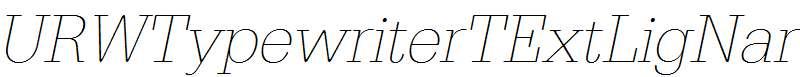URWTypewriterTExtLigNar-Oblique