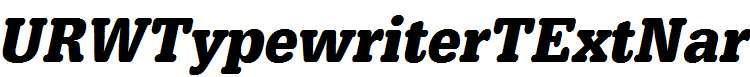 URWTypewriterTExtNar-Bold-Oblique