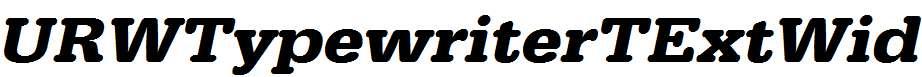 URWTypewriterTExtWid-Bold-Oblique