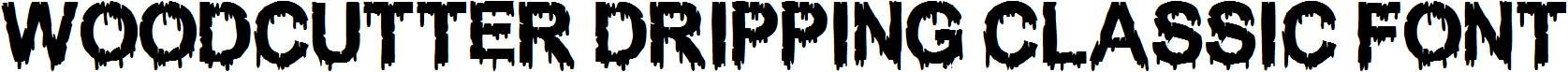 WOODCUTTER-DRIPPING-CLASSIC-FONT