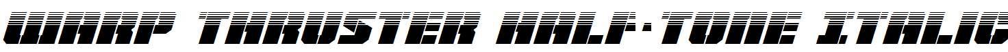 Warp-Thruster-Half-Tone-Italic