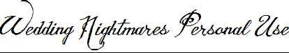 Wedding-Nightmares-Personal-Use-Italic