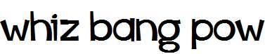 whiz-bang-pow
