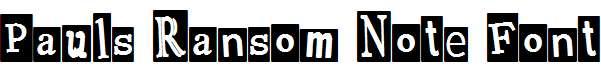 Pauls-Ransom-Note-Font