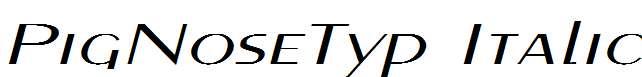 PigNoseTyp-Italic