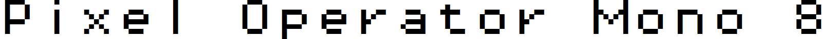 Pixel-Operator-Mono-8