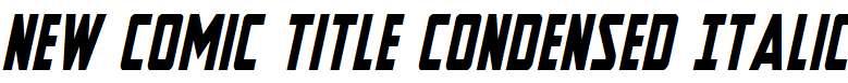 New-Comic-Title-Condensed-Italic