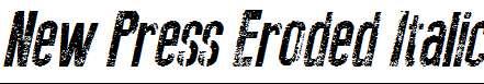 New-Press-Eroded-Italic-Italic