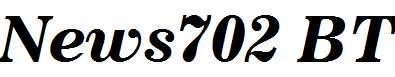 News702-BT-Bold-Italic