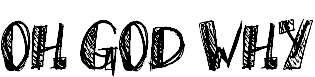 OhGodWhy-Regular