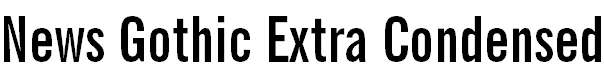 NewsGothicBT-BoldExtraCondensed