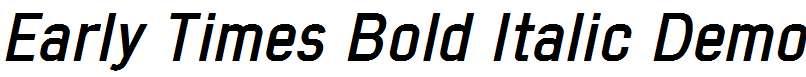 Early-Times-Bold-Italic-Demo