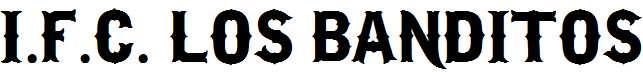 I.F.C.-LOS-BANDITOS-Bold