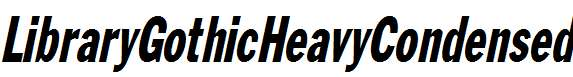 LibraryGothicHeavyCondensed-Italic