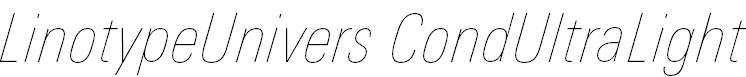 LinotypeUnivers-CondUltraLightItalic