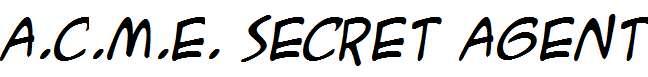 A.C.M.E.-Secret-Agent-Italic