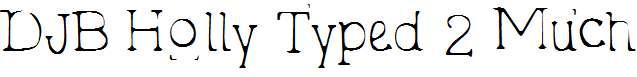 DJB-Holly-Typed-2-Much