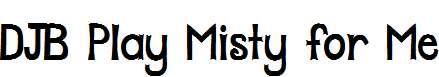 DJB-Play-Misty-for-Me